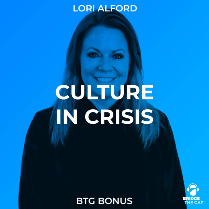 BTG Bonus: Culture in Crisis with Lori Alford