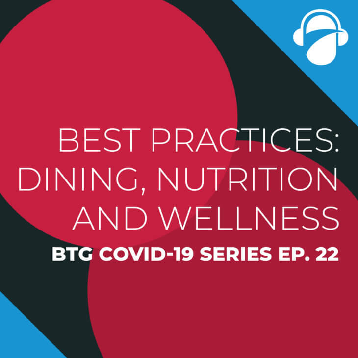 BTG COVID-19 Ep. 22: Best Practices: Dining, Nutrition and Wellness with Erin Van Valkenburgh