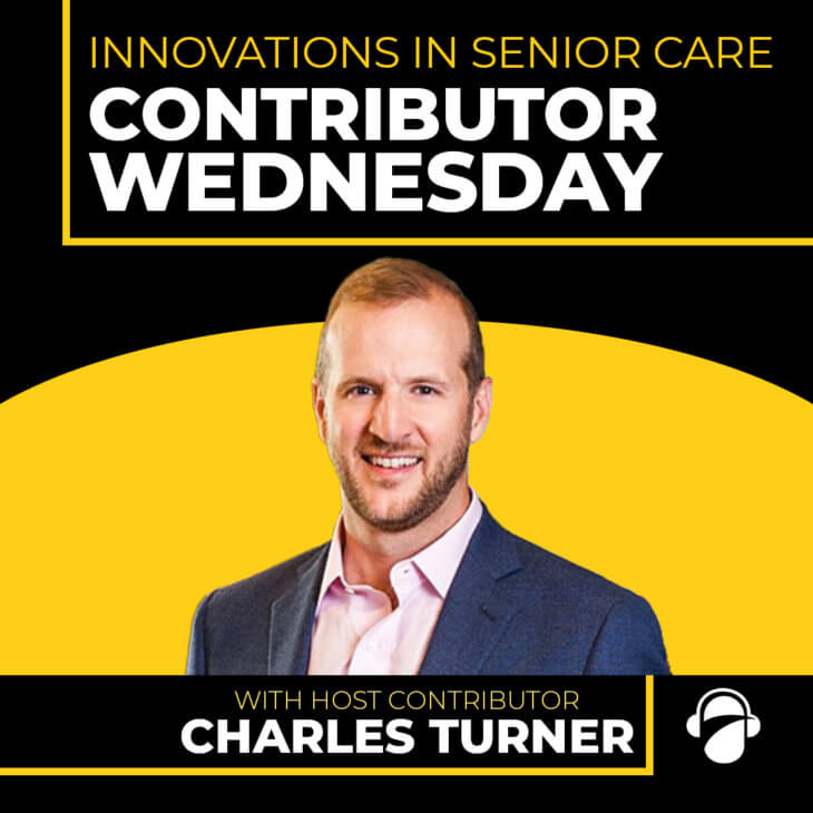 CW Ep. 27: Innovations in Senior Care with Charles Turner