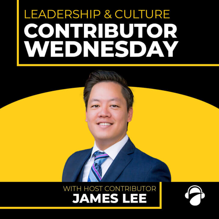 CW Ep. 30: Leadership & Culture with James Lee