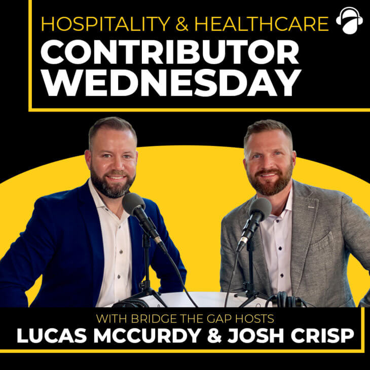 CW Ep. 25: Hospitality & Healthcare with Josh & Lucas
