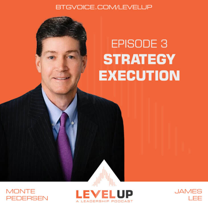 Level Up Ep. 3 – Strategy Execution with Monte Pedersen