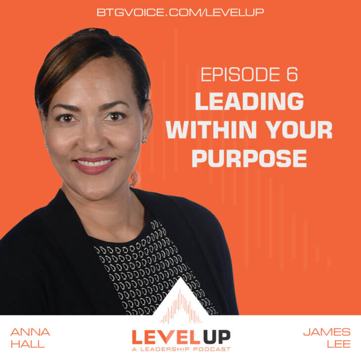 Level Up Ep. 6: Leading Within Your Purpose with Anna Hall